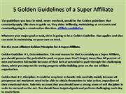 5 Golden Guidelines of a Super Affiliate