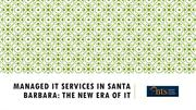 Managed IT Services in Santa Barbara  The New Era of IT