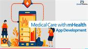 Medical Care with mHealth App Development