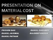 PRESENTATION  ON MATERIAL COST