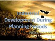 Industrial Development During Planning Periods
