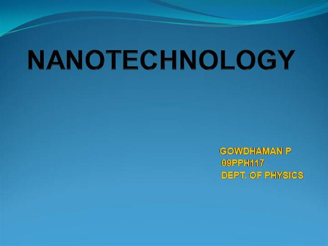 An Introduction to Nanotechnology |authorSTREAM