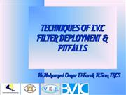 TECHNIQUE OF IVC FILTER PLACEMENT