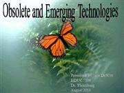 Multimedia Presentation on Obsolete and Emerging Technologies