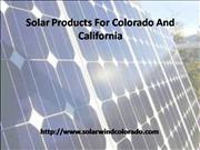 Solar Products For Colorado And California