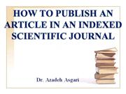 How to Publish ISI Paper? * Dr. A. Asgari