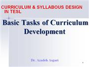 Basic Tasks of Curriculum Development * Dr. A. Asgari