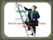 how to improve a center and center business