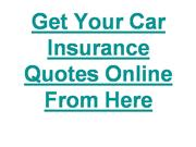 Get Your Car Insurance Quotes Online From Here