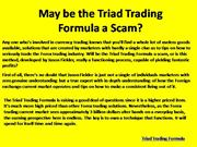 May be the Triad Trading Formula a Scam