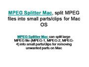 MPEG Splitter Mac, split MPEG files into small parts/clips for Mac OS