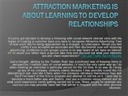 Attraction Marketing is About Learning to Develop Relationships