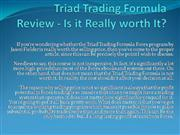 Triad Trading Formula Review - Is it Really