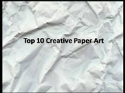 Top 10 Creative Paper Art