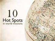 Hot Spots in World Missions