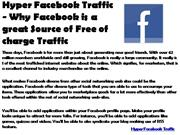 Hyper Facebook Traffic - Why Facebook is a