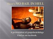 There's NO BAIL in HELL