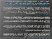 3. Facebook Marketing Technique - three Fast Ideas to
