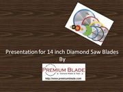 14 Inch Diamond Saw Blades By Premium Blade