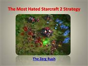 The Most Hated Starcraft 2 Strategy