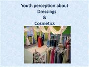 A report on youth  perception about dressings and cosmetics