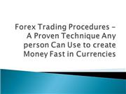 Forex Trading Procedures - A Proven Technique Any