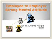 Employee to Employer Strong Mental Attitude