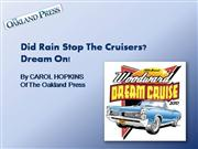 Did Rain Stop the Cruisers? Dream On!