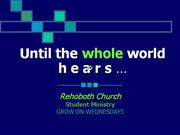 until the whole world hears...student ministry