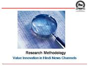 Research Methodology - Value Innovation in Hindi News C