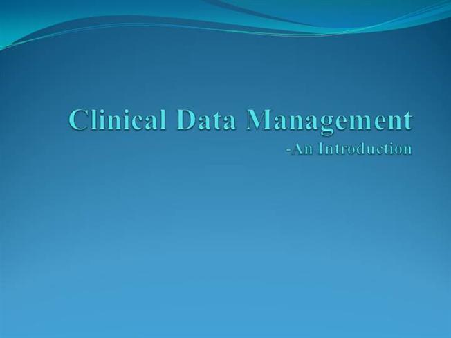 clinical data management an introduction authorstream - Clinical Database Programmer