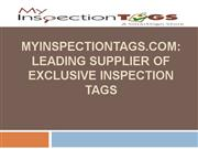 MyInspectionTags.com: Leading Supplier Of Exclusive Inspection Tags