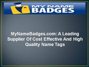 MyNameBadges.com: A Leading Supplier Of High Quality Name Tags