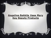angeline bakkila uses mary kay beauty products