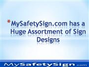 My Safety Sign has a Huge Assortment of Sign Designs