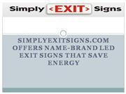 SimplyExitSigns.Com Offers Name-Brand LED Exit Signs That Save Energy