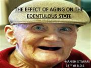 THE EFFECT OF AGING ON THE EDENTULOUS STATE