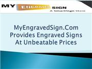 MyEngravedSign.Com Provides Engraved Signs At Unbeatable Prices