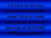 How to earn free money online!!!!!!!!!!!!!