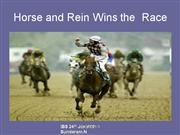 Horse and Rein wins the Race