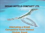 Indian Hotels Company Attempting a broad competitive Niche without dil