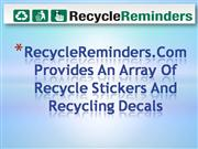 RecycleReminders.Com Provides An Array Of Recycle Stickers And Recycli