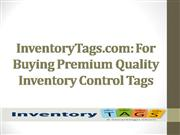 InventoryTags.com: For Buying Premium Quality Inventory Control Tags
