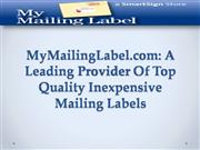 MyMailingLabel.comMyMailingLabel.com: A Leading Provider Of Top Qualit