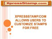 XpressStamp.com allows users to customize stamps for free