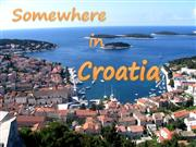 Somewhere in Croatia