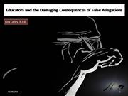 Educators and the Damaging Consequences of False Allegations