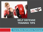 Self Defense Training Tips – How to Master Self Defense Techniques