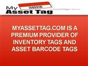 MyAssetTag is a Premium Provider of Inventory Tags and Asset Barcode T