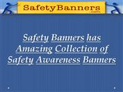 Safety Banners has Amazing Collection of Safety Awareness Banners